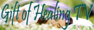 Gift of Healing TV @ Live On-line | Glasgow | Scotland | United Kingdom