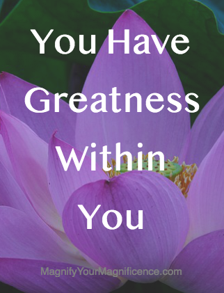 You Have Greatness Within You