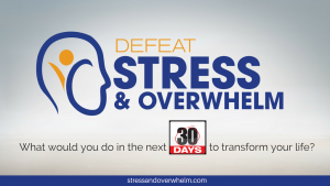 Defeat Stress & Overwhelm Summit @ On-line
